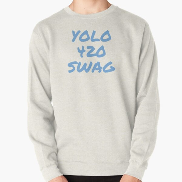 YOLO 420 Swag You Only Live Once! Pullover Sweatshirt