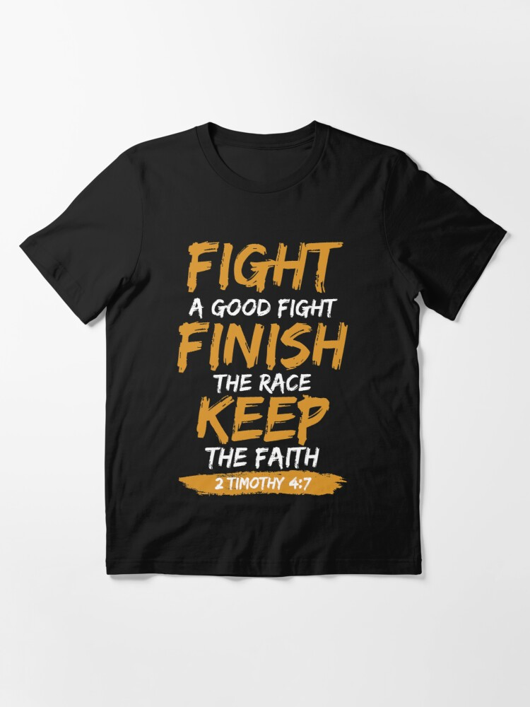 Alternate view of Fight A Good Fight Finish The Race Keep The Faith Essential T-Shirt