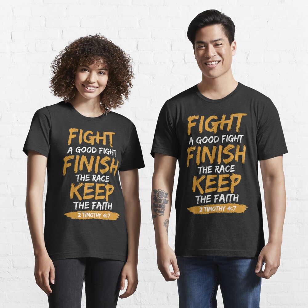 Fight A Good Fight Finish The Race Keep The Faith Essential T-Shirt