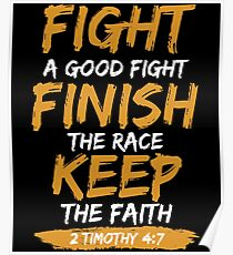 Fight A Good Fight Finish The Race Keep The Faith Poster