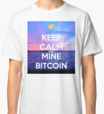 Keep Calm And Mine Bitcoin Classic T-Shirt