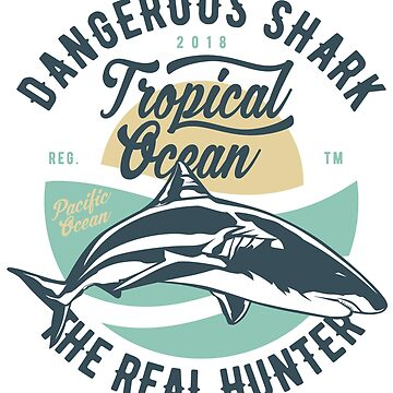 Dangerous Shark Real Hunter T-shirt by artbaggage