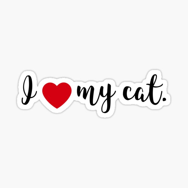 I Love my Cat Sticker