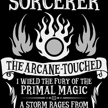 SORCERER, The Arcane-Touched - Dungeons & Dragons (White Text) by enduratrum
