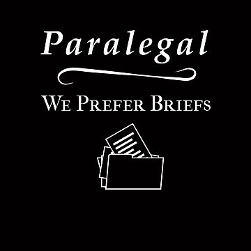 Funny Paralegal We Prefer Briefs by triharder12