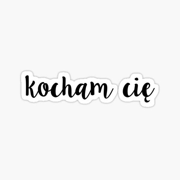 kocham cie -- I love you. Sticker
