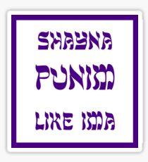 Shayna Punim Sticker