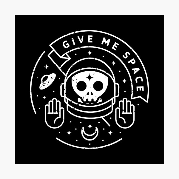 Give Me Space Photographic Print