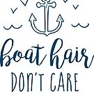Boat Hair, Don't Care by redwoodandvine