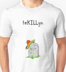 TeKILLya Unisex T-Shirt