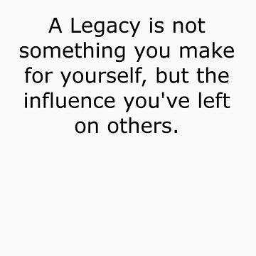Legacy Defined by CyberCyntheche