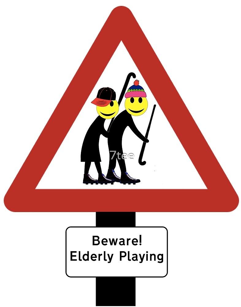 Beware! Elderly Playing by 7tee