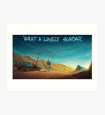 What a lovely Sunday Art Print