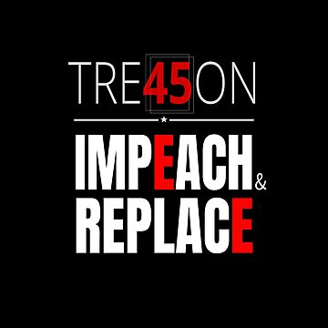 impeach And Replace #03 by LisaLiza