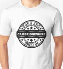 Born & Bred in Cambridgeshire Unisex T-Shirt