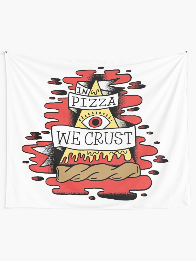 In Pizza We Crust Funny Illuminati Sayings Quotes | Wall Tapestry