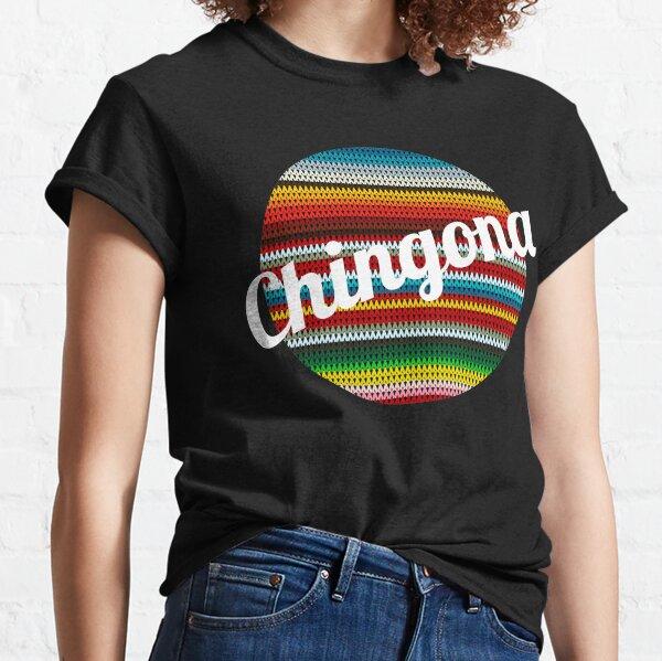Latina Chingona Classic T-Shirt