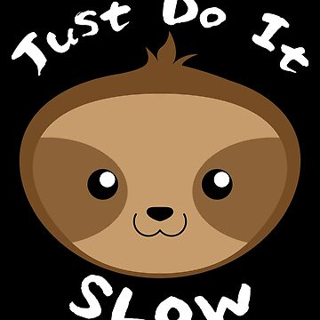 Sloth Make It Slow Emoji black by PMPTV