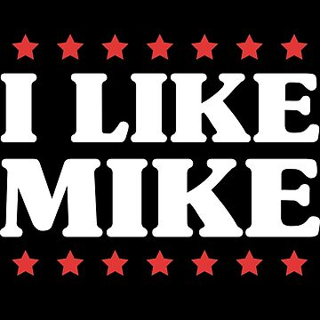 MIKE FANATICS UNITE - I Like Mike by myfamilytee