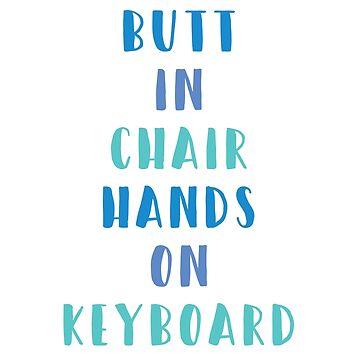 Butt in Chair Hands on Keyboard - Bichok - blue by yayandrea