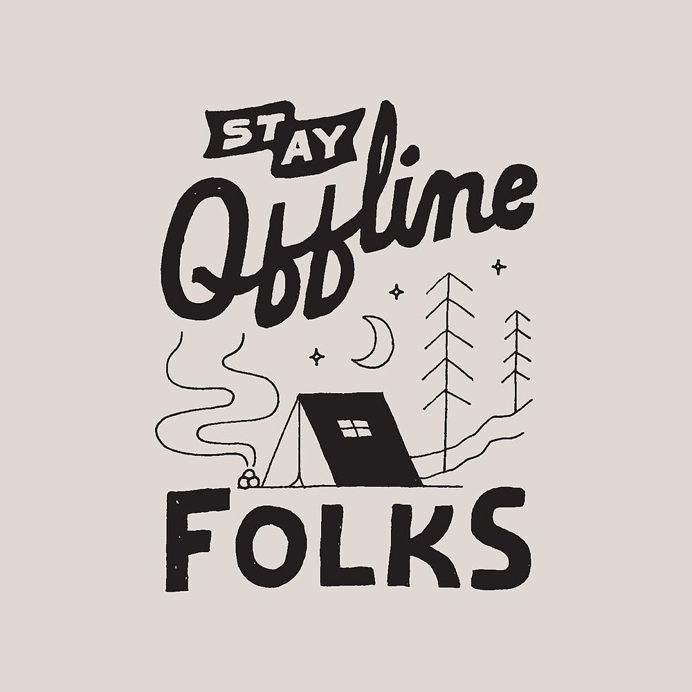 Stay Offline by skitchism