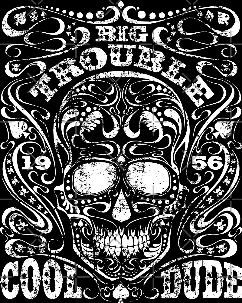Big Trouble Cool Dude Skull by decentdesigns