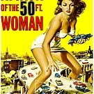 Attack of the 50 Foot Woman by docdoran
