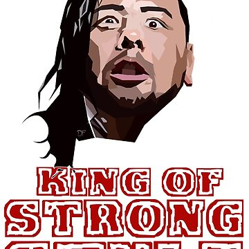 Nakamura- King of Strong Style by HeardUWereDead