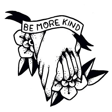 Be More Kind by ivyklomp