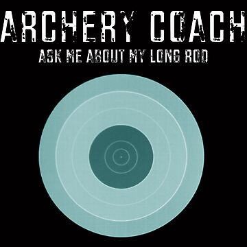 Archery Coach: Ask Me About My Long Rod (Target) by Corazonne