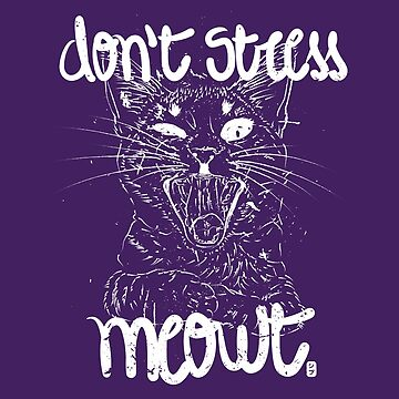 Don't stress meowt 1 by geep44