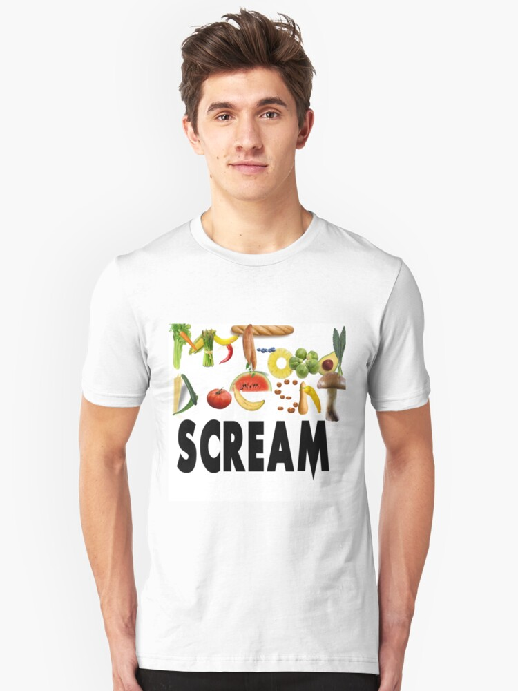 My food doesn't scream Unisex T-Shirt Front