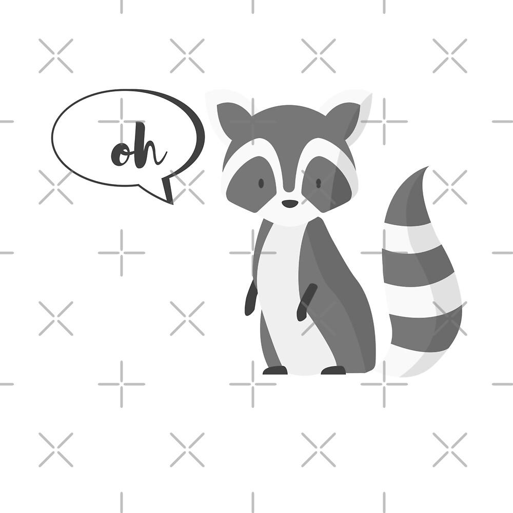 Raccoon -  Raccoon Oh by SterlingTales