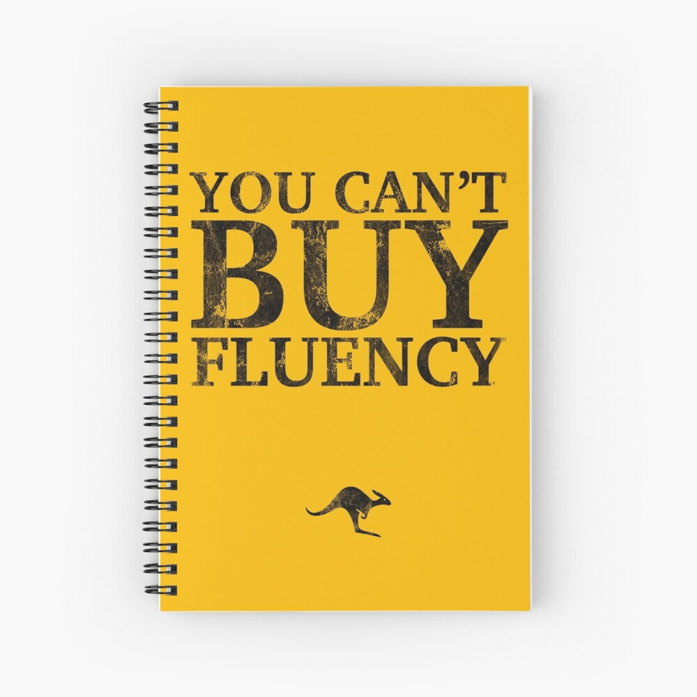 You Can't Buy Fluency Notebook Spiral Notebook