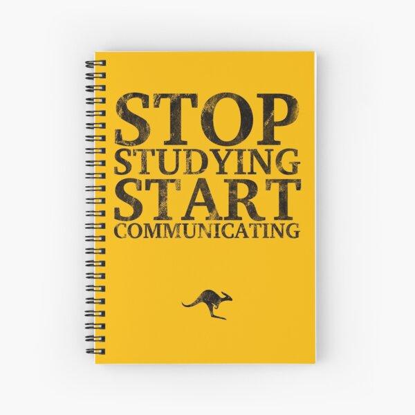 Stop Studying, Start Communicating Notebook Spiral Notebook