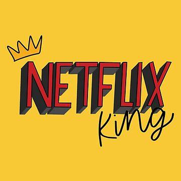 Netflix King by cheekymare