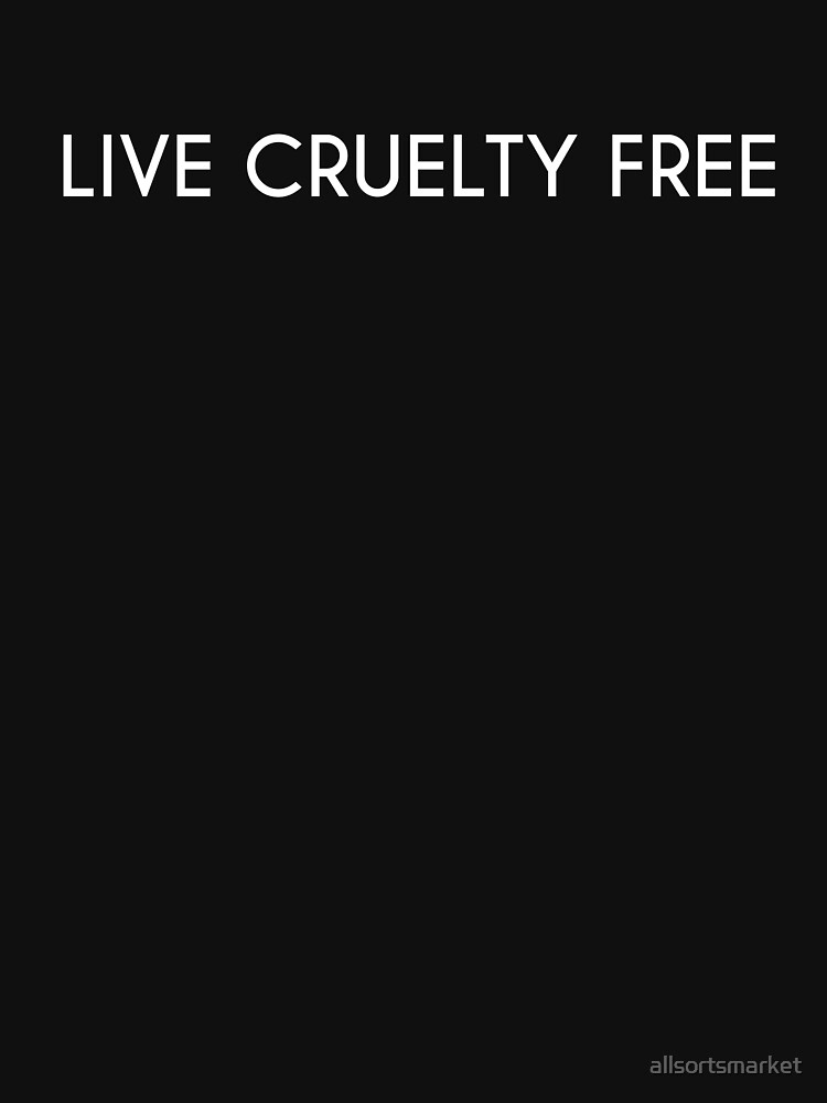 Live Cruelty Free Be Polite Share Kindness Shirt by allsortsmarket