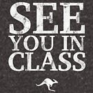 See You In Class (White) by CanguroEnglish