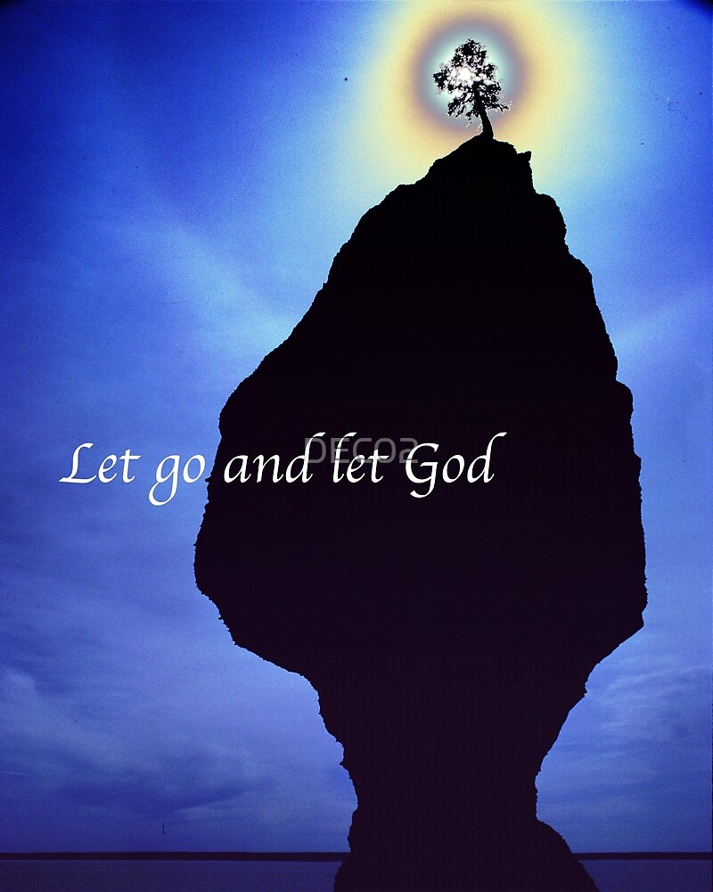 Let go and let God by DEC02