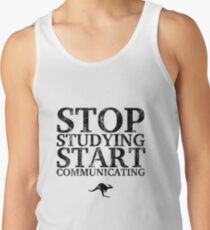Stop Studying, Start Communicating (Black) Tank Top