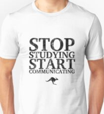 Stop Studying, Start Communicating (Black) Unisex T-Shirt