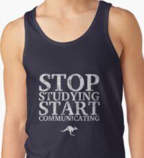 Stop Studying, Start Communicating (White) Tank Top