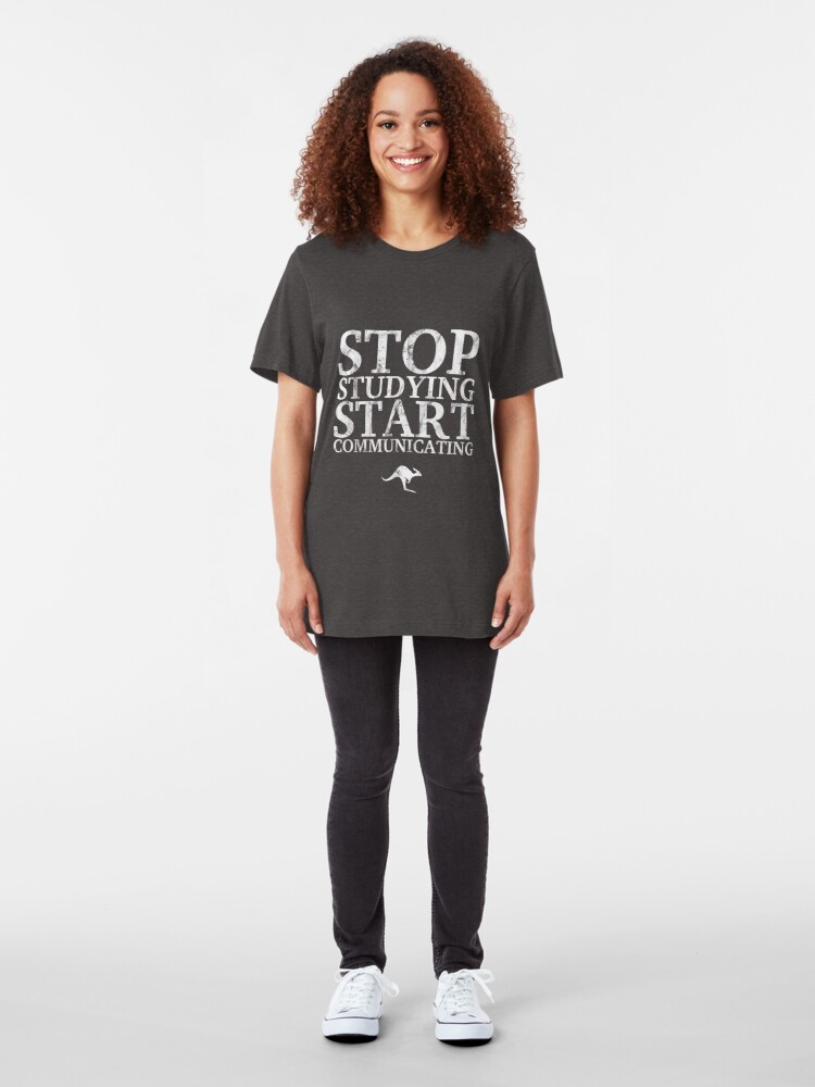Alternate view of Stop Studying, Start Communicating (White) Slim Fit T-Shirt