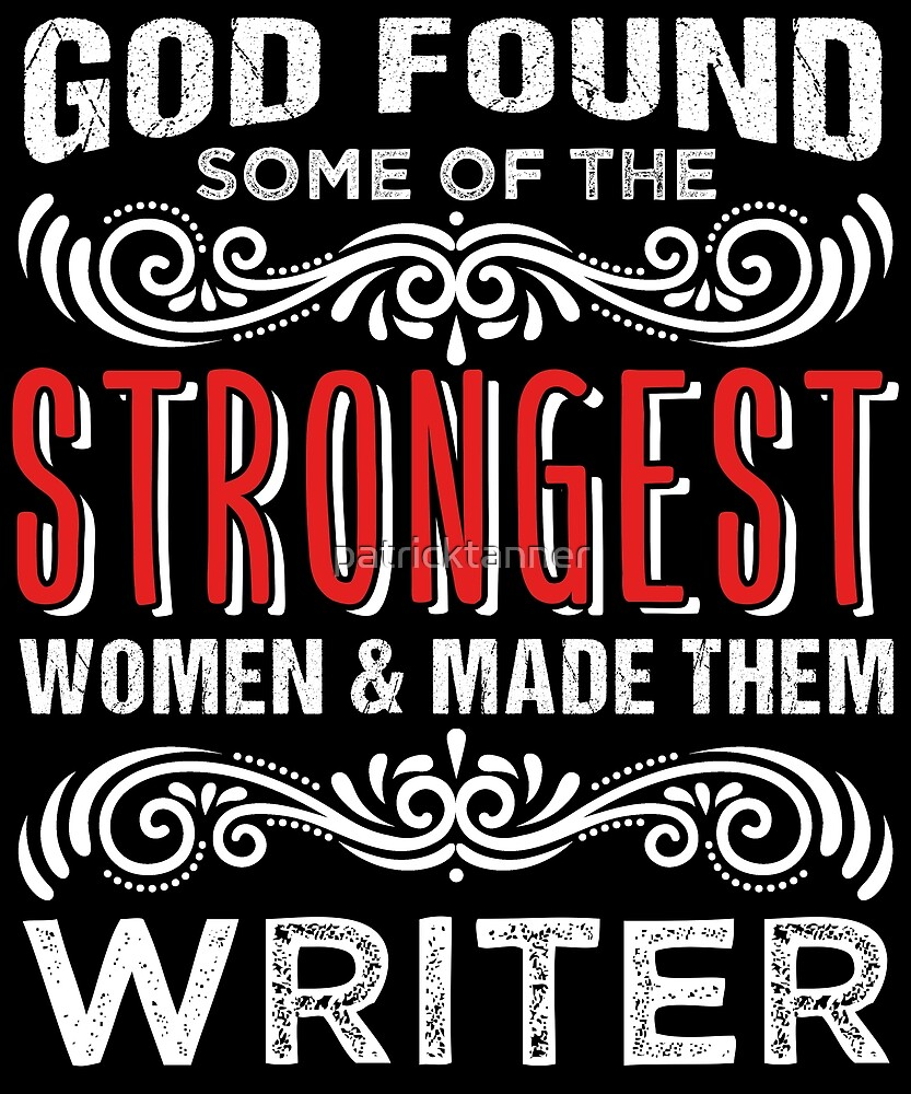 Writer Woman Strong by patricktanner