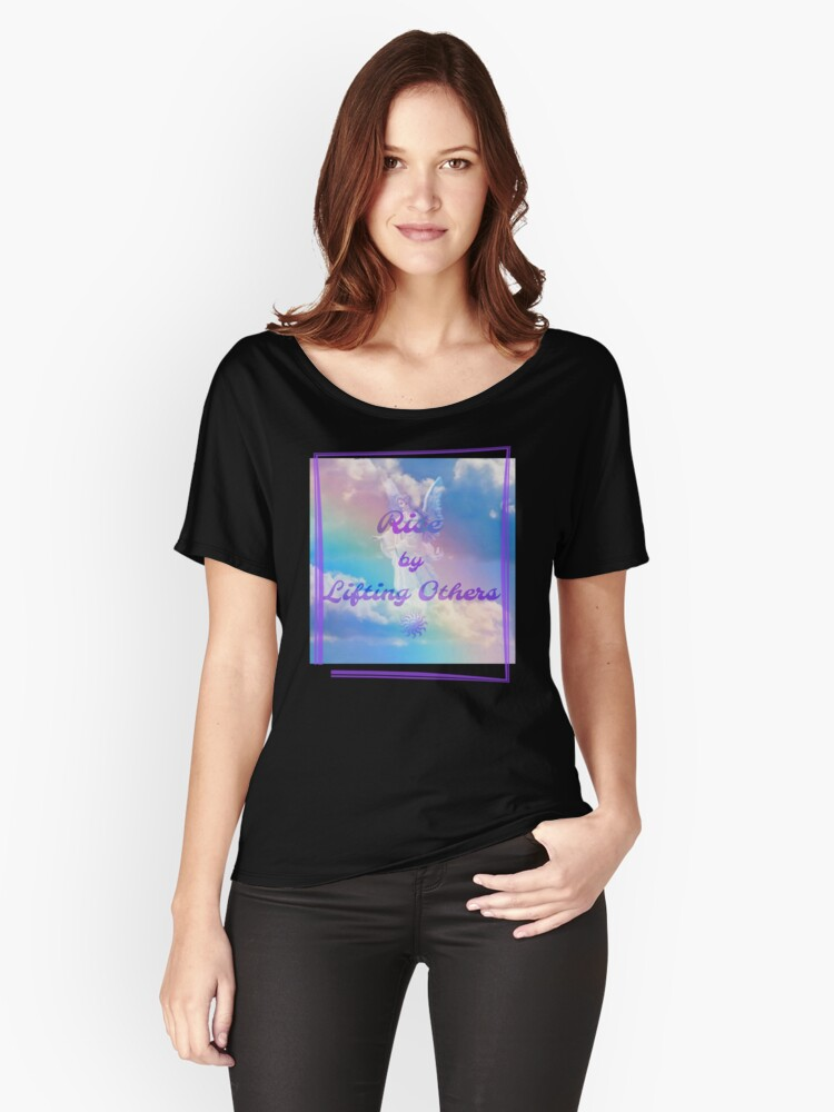 RISE BY LIFTING OTHERS by Nikki Ellina  Women's Relaxed Fit T-Shirt Front