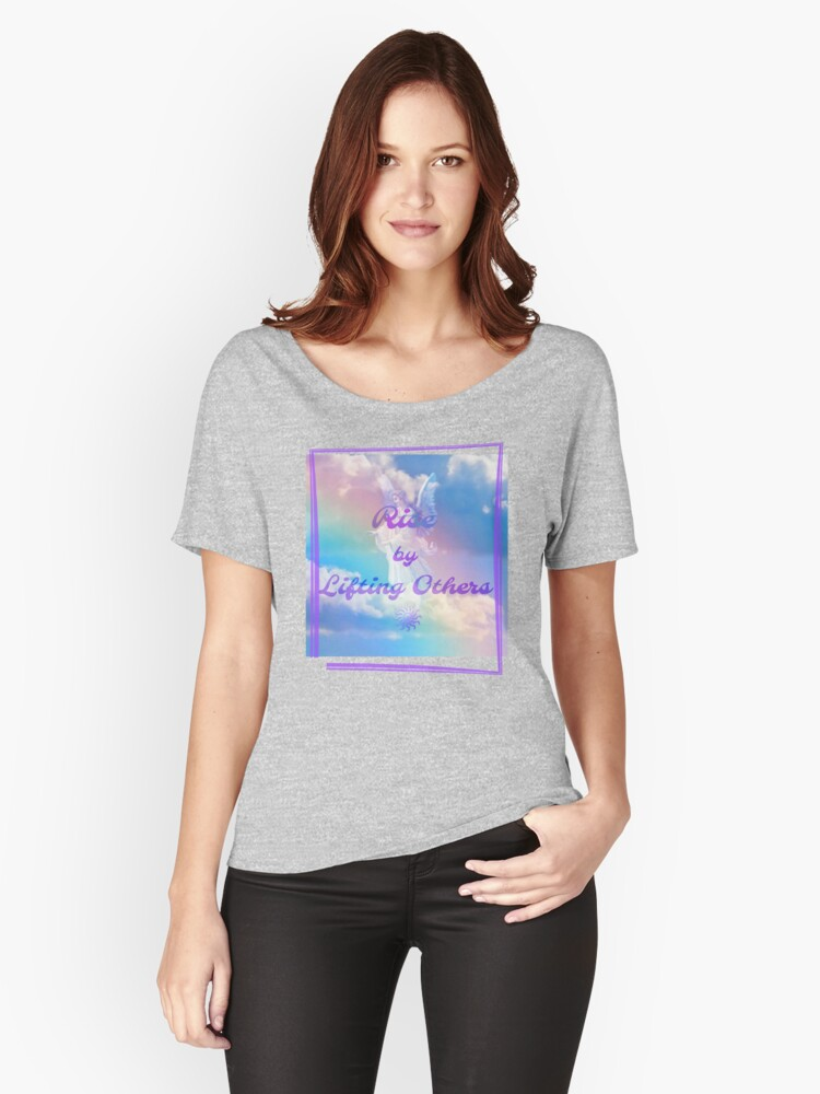 BEST WAY TO RISE. BY LIFTING OTHERS by Nikki Ellina  Women's Relaxed Fit T-Shirt Front