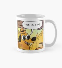 Meme quote This is fine meme with dog drinking coffee cup in a room on fire cynical memes HD HIGH QUALITY Mug