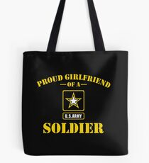 Proud Girlfriend of a US Army Soldier Tote Bag