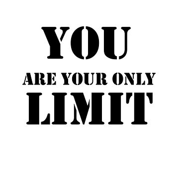You are your only limit by fplundrich