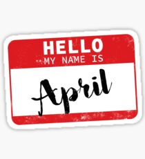 Hello My Name Is April Name Tag Sticker